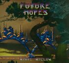 WHITE WILLOW - FUTURE HOPES   CD NEW+