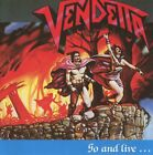 VENDETTA - GO AND LIVE...STAY AND DIE (RE-RELEASE)   CD NEW+
