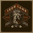 IRON LAMB - FOOL'S GOLD  CD NEW+