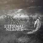 ON THORNS I LAY - ETERNAL SILENCE  CD NEW+