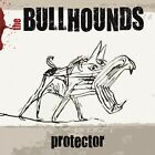 THE BULLHOUNDS - PROTECTOR  CD NEW+