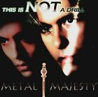 METAL MAJESTY - THIS IS NOT A DRILL  CD NEW+