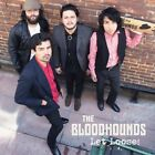 THE BLOODHOUNDS - LET LOOSE!  CD NEW+
