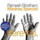 RAMESH SHOTHAM MADRAS SPECIAL - HERE IT IS!   CD NEW+