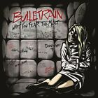 BULLETRAIN - WHAT YOU FEAR THE MOST   CD NEW+