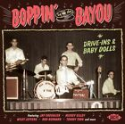 BOPPIN BY THE BAYOU-DRIVE-INS & BABY DOLLS   CD NEW+