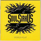 Soul SirkUS – World Play RARE COLLECTOR'S CD! BRAND NEW! FREE SHIPPING!