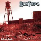 RED TOPS - LEFT FOR DEAD   CD NEW+