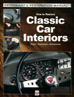 CLASSIC CAR INTERIORS RESTORATION REPAIR MANUAL HOW TO RESTORE ENTHUSIAST BOOK