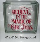 Believe in the Magic Christmas Fancy Decal sticker for 8 glass block DIY