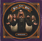 Dead City Ruins – Never Say Die RARE COLLECTOR'S CD! BRAND NEW! FREE SHIPPING!