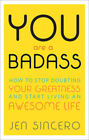 You Are a Badass: How to Stop Doubting Your Greatness and Start  Ebook PDF EPUB
