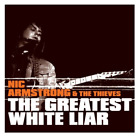 Nic Armstrong and the Thieves -The Greatest White Liar  (CD) ALBUM ROCK MUSIC