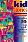 Self Help for Kids Kidstories  Biographies of 20 Young People Youd Like to