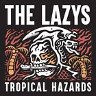 THE LAZYS - TROPICAL HAZARDS   CD NEW+