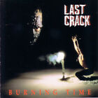 Last Crack – Burning Time RARE COLLECTOR'S CD! NEW! FREE SHIPPING!