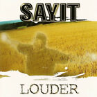 Sayit ‎– Louder RARE COLLECTOR'S NEW CD! FREE SHIPPING!