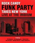 ROCK CANDY FUNK PARTY - TAKES NEW YOUR LIVE AT THE IRIDIUM - BLURAY + 2 CD NEW+