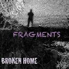 BROKEN HOME - FRAGMENTS   CD NEW+