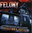 FELONY-HELLTOWN HOTEL CD NEW