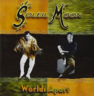 Soleil Moon-Worlds Apart CD NEW