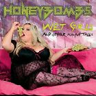 HONEYBOMBS-WET GIRLS & OTHER FUNNY TALES CD NEW
