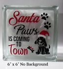 Santa Paws is coming to town Christmas Decal Sticker for DIY 8 Glass Block