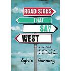 Road Signs That Say West Gunnery Sylvia