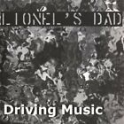 Lionel`s Dad-Driving Music CD NEW