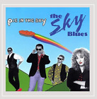 The Sky Blues (Early Bird M...-Pie In The Sky CD NEW