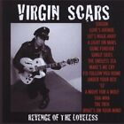 Virgin Scars-Revenge Of The Loveless CD NEW