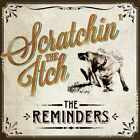 The Reminders-Scratchin` The Itch CD NEW