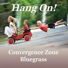 Convergence Zone Bluegrass-Hang On! CD NEW