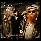SMALL TIME CROOKS-BROKEN GLASS AND STAINS.. CD NEW