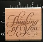 ELEGANT STYLE THINKING OF YOU SCRIPT Rubber Stampede Wood Mounted Rubber Stamp