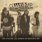 COPPERHEAD FEAT. JOHN CIPOLLINA - LIVE AT PACIFIC HIGH STUDIOS 1972   CD NEW+