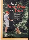 Dog Training YOUR NEW DOG AND YOU Beginners Guide to Dog Care DVD AKC