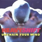 Unchain Your Mind, Heavyshift, New