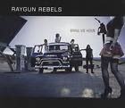 Raygun Rebels-Bring Me Home CD NEW