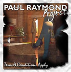 Paul Raymond Project-Terms & Conditions Apply CD NEW