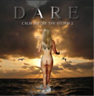 Dare-Calm Before the Storm 2 CD NEW