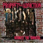 PROPHETS OF ADDICTION-REUNITE THE SINNERS CD NEW