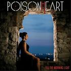 POISONHEART-TILL THE MORNING LIGHT CD NEW
