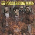 NO POSSESSION BLUES-NO POSSESSION BLUES CD NEW