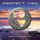 PERFECT VIEW - HOLD YOUR DREAMS  CD NEW+