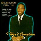 JONES,REV PAUL-I WON`T COMPLAIN CD NEW