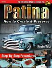 PATINA HOW TO CREATE PRESERVE RESTORE RESTORATION MANUAL TETZ BOOK