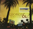 GEORGE & G. - SO MUCH TO SAY  CD NEW+