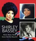 SHIRLEY BASSEY - NEVER,NEVER,NEVER/GOOD BAD BUT BEAUTIFUL 2 CD NEW+