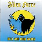 Alien Force – Hell And High Water RARE NEW CD! FREE SHIPPING!